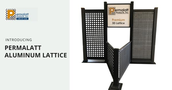 Permalatt Introduces Aluminum Lattice