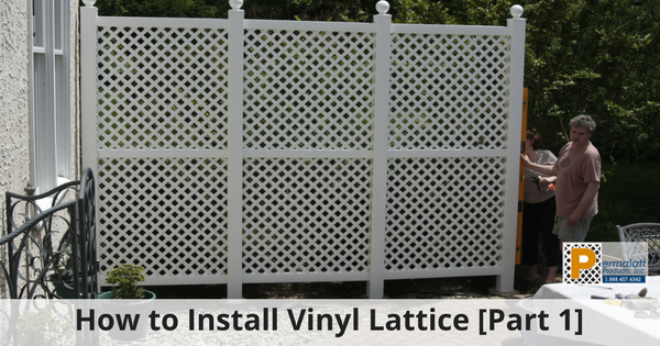 How to Install Vinyl Lattice [Part 1]